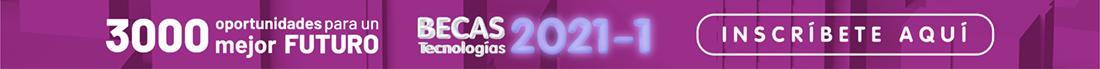 Inscríbete en la convocatoria Becas Tencologías 2021-1